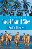 The 25 Best World War II Sites: Pacific Theater